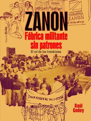 Reseña del libro: Zanon: fábrica militante sin patrones, el rol de los trotskistas. Parte I