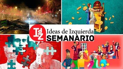 En Ideas de Izquierda: las falacias neoliberales; chalecos amarillos sacuden Francia; Bertolucci según Grüner; de Aricó al frente anti-Macri, y más