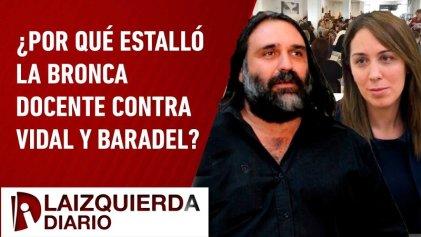 [Video] ¿Por qué estalló la bronca docente contra Vidal y Baradel?
