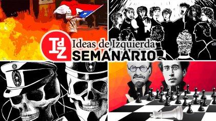 En IdZ: revuelta y revolución hoy; la economía bajo Macri; Trotsky, Gramsci y Maquiavelo en la coyuntura, más