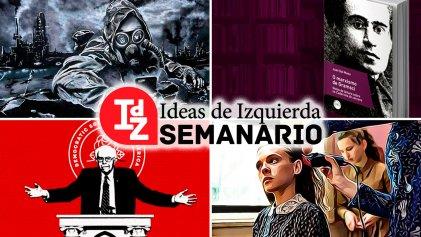"""En IdZ: la """"doctrina del shock""""; Penta, represión y resistencia; el marxismo de Gramsci, y más"""