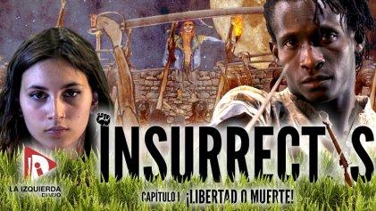[Estreno] Insurrectxs - Capítulo 1: ¡Libertad o muerte!