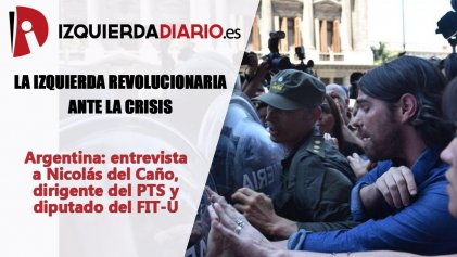 """Nicolás del Caño: """"Peleamos por poner en pie un partido revolucionario para enfrentar esta crisis"""""""