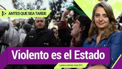 Violento es el Estado | #AntesQueSeaTarde