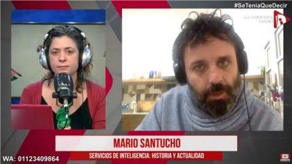 """Mario Santucho: """"La inteligencia post dictadura surge de un pacto entre el PJ y la UCR, y es el que rige hoy"""""""