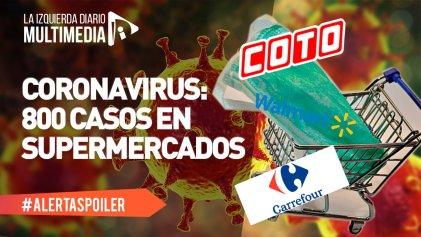 Coto, Carrefour y Walmart siguen enfermando: ya son 800 casos de Covid-19