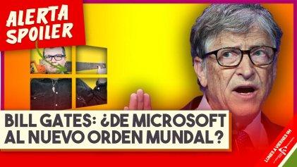 "Bill Gates: ¿de Microsoft al ""Nuevo Orden Mundial""?"