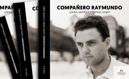Compañero Raymundo, nuevo libro de Juana Sapire y Cynthia Sabat
